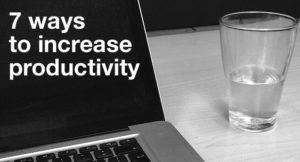 7 Steps to Increase the Productivity of your Office