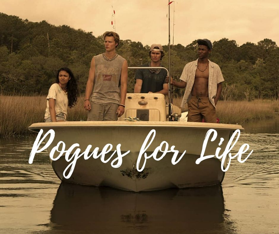 Pogues for Life outerbanks quotes Netflix