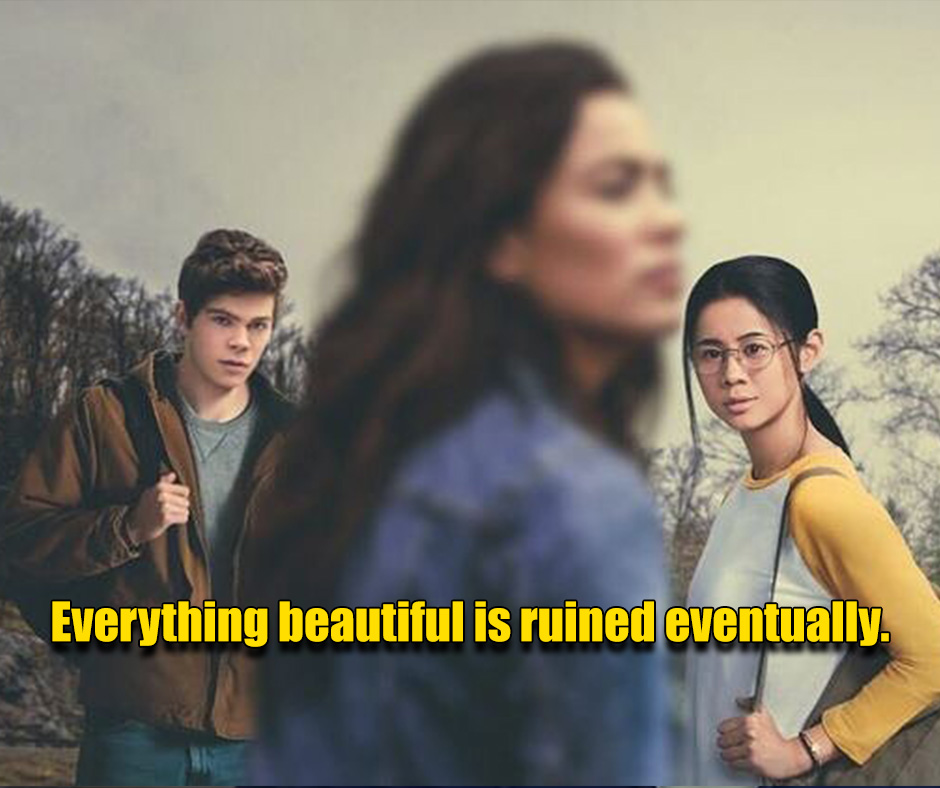 Everything beautiful is ruined eventually.