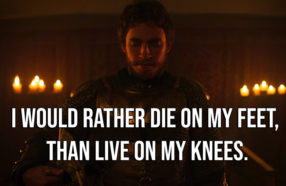 I would rather die on my feet, than live on my knee rise of empire quote netflix