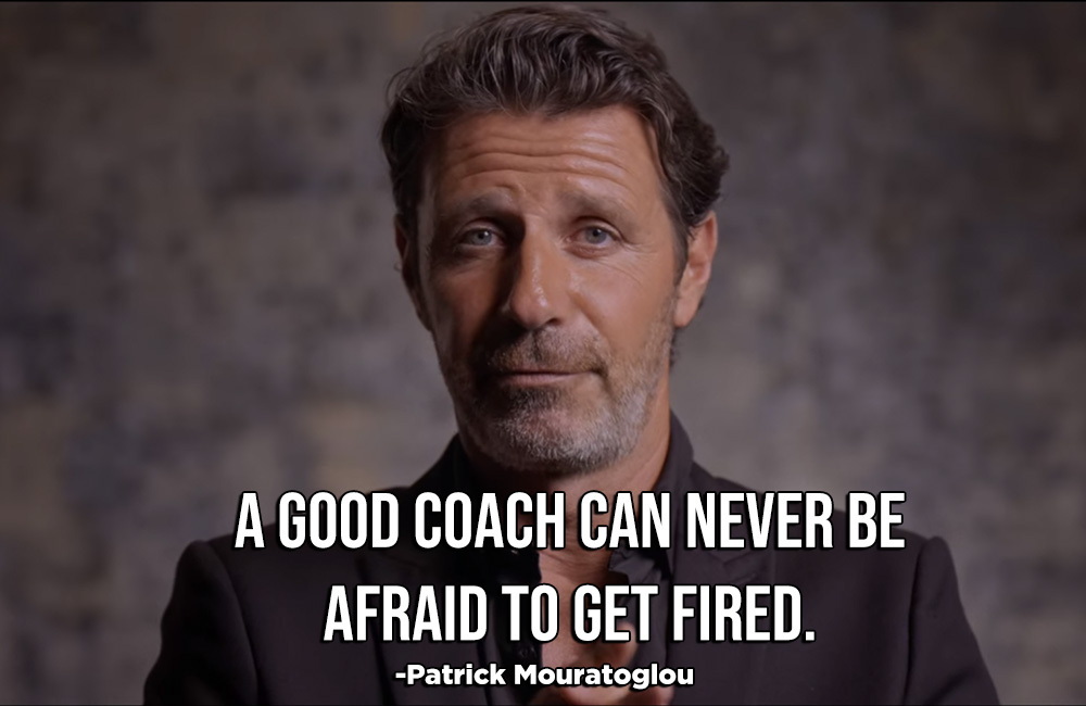 Patrick Mouratoglou quote a good coach can never be afraid to get fired