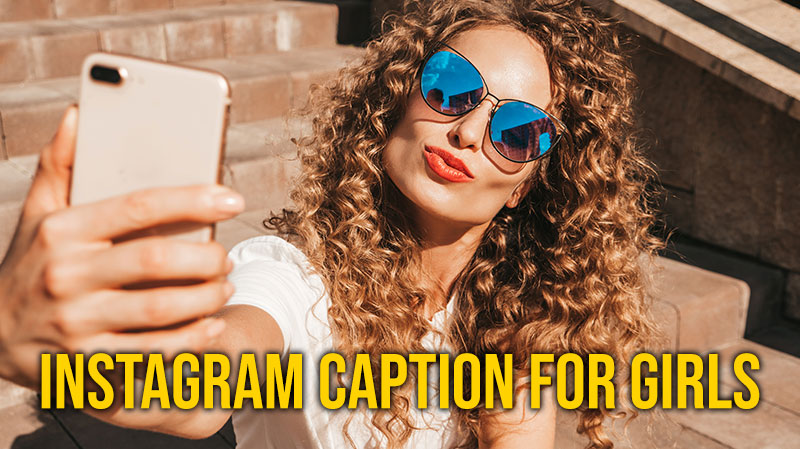 101 the Best Instagram Caption for Girls, Unique and Baddass