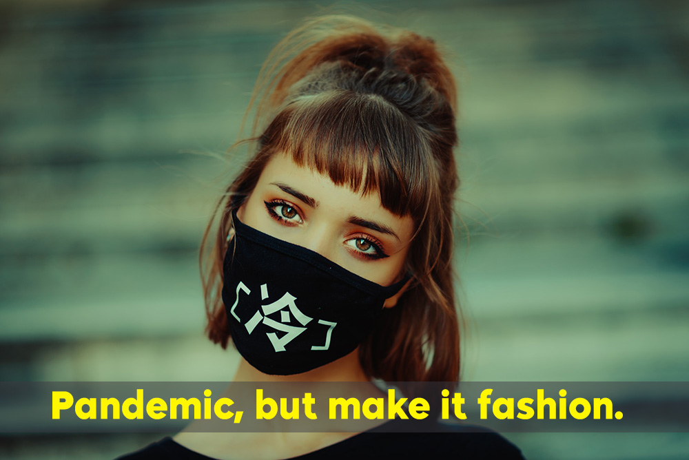 Pandemic, but make it fashion mask quote instagram girl in mask